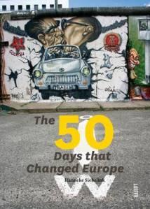 50 Days that Changed Europe by Hanneke Siebelink (Photo: hannekesiebelink.com)